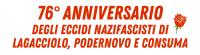 76^ anniversario dagli eccidi di podernovo. lagacciolo e consuma